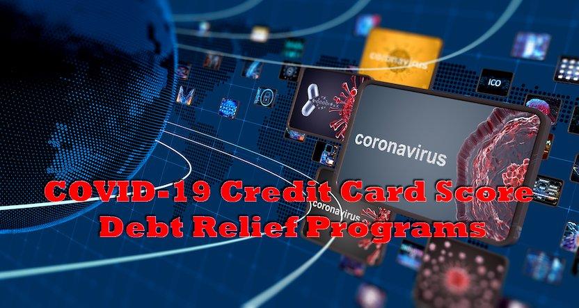 COVID-19 Credit Card Score Debt Relief Programs